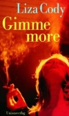 """Mit """"Gimme More"""" hat Liza Cody eine Art Rock-Krimi geschrieben."""