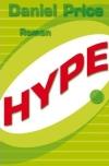 """Daniel Price wirft mit """"Hype"""" einen schonungslosen Blick auf die PR-Branche."""
