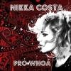 """Auf """"Pro Whoa"""" wirft Nikka Costa alles durcheinander."""