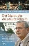"""""""Der Mann der die Mauer öffnete"""" erzählt die Lebensgeschichte des Stasi-Offiziers Harald Jäger."""