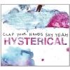 """Clap Your Hands Say Yeah sind auf """"Hysterical"""" kaum wiederzuerkennen."""
