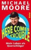 Schonungslos und witzig ist Michael Moore auch in seiner Autobiografie.