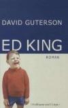 """David Guterson macht """"Ed King"""" zum Ödipus für das Internet-Zeitalter."""