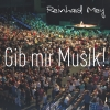 """""""Gib mir Musik"""" - das fordert Reinhard Mey vor allem für sich selbst."""