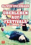 Nach 20 Jahren Festival-Erfahrung hat Oliver Uschmann einen amüsanten Ratgeber verfasst.