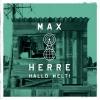 """Klare Botschaften und entspannte Sounds mischt Max Herre auf """"Hallo Welt""""."""