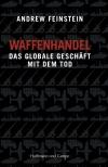 Schockierende Einblicke in die Welt des Waffenhandels gewährt Andrew Feinstein in seinem 800-Seiten-Wälzer.