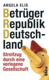 """Viel Empörung, wenig Struktur - das ist die Kurzfassung von """"Betrüger-Republik Deutschland""""."""