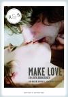 """Modern, cool und unverkrampft: So geht Aufklärung in """"Make Love""""."""