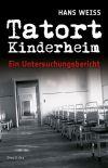 """Erschütternde Schicksale hat Hans Weiss für """"Tatort Kinderheim"""" recherchiert."""