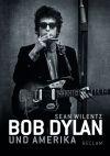 """In """"Bob Dylan und Amerika"""" erscheint der Musiker beinahe selbst als Historiker."""