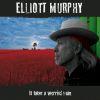 Ohne Reue blick Elliott Murphy auf seine 40-jährige Karriere zurück.