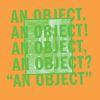 """""""An Object"""" ist eher eine Installation als eine Album."""