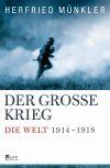 """""""Der Große Krieg"""" ist die erste deutsche Gesamtdarstellung zum Ersten Weltkrieg seit 1968."""