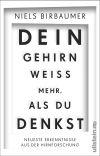 Die Selbstheilungskräfte des Gehirns stehen im Mittelpunkt des Buchs von Niels Birbaumer.