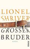 """In """"Großer Bruder"""" thematisiert Lionel Shriver auch einen persönlichen Schicksalsschlag."""