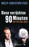 Ein Loblied auf den Beruf des Fußballkommentators hat Wolff-Christoph Fuss verfasst.