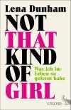 """Befindlichkeiten und Peinlichkeiten versammelt Lena Dunham in """"Not That Kind Of Girl""""."""