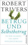 Warum Täuschung überlebensnotwendig ist, erklärt Robert Trivers in seinem Buch.