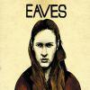 Einfühlsam, aber nicht deprimierend ist die Musik von Eaves.
