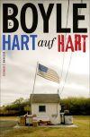 """Die Paranoia der USA stellt T.C. Boyle ins Zentrum von """"Hart auf hart""""."""
