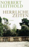 Cover des Buchs Herrliche Zeiten von Norbert Leithold bei DVA