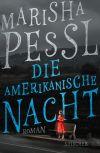 """Cover des Buchs """"Die amerikanische Nacht"""" von Marisha Pessl bei S Fischer"""