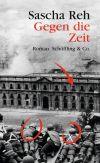 """Cover des Buchs """"Gegen die Zeit"""" von Sascha Reh bei Schöffling"""