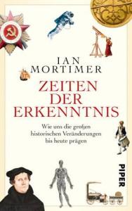Cover des Buchs Zeiten der Erkenntnis von Ian Mortimer bei Piper