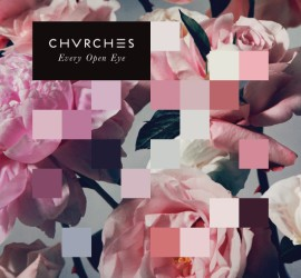 "Albumcover Chvrches ""Every Open Eye""."