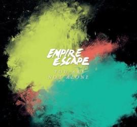 Cover des Albums You Are Not Alone von Empire Escape bei Velocity
