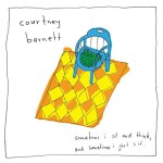 Sometimes I Sit And Think, And Sometimes I Just Sit Courtney Barnett