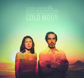 Alela Diane Ryan Francesconi Cold Moon Rezension Kritik