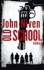 Cover des Buchs Old School von John Niven Kritik Rezension