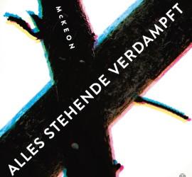 Cover des Buches Alles Stehende verdampft von Darragh McKeon