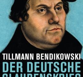 Der deutsche Glaubenskrieg von Tillmann Bendikowski Kritik Rezension