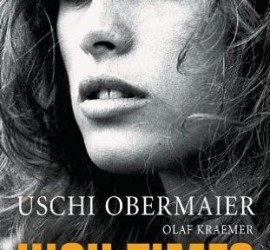 High Times Uschi Obermaier Kritik Rezension Olaf Kraemer