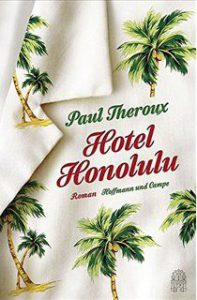 Hotel Honolulu Paul Theroux Buchkritik Rezension Roman