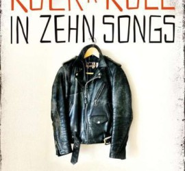 Die Geschichte des Rock'N'Roll in zehn Songs Kritik Rezension Buch