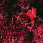Promise & The Monster Feed The Fire Kritik Rezension