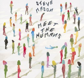 Meet The Humans Steve Mason Kritik Rezension Album