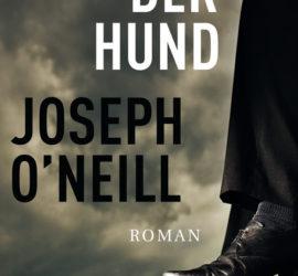 Der Hund Joseph O'Neill Buchkritik Rezension