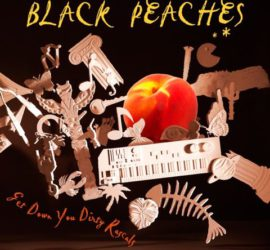 Albumkritik Black Peaches Get Down You Dirty Rascals Rezension