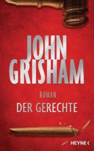 Der Gerechte John Grisham Buchkritik Rezension