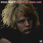 Dolls Of Highland Kyle Craft Kritik Rezension