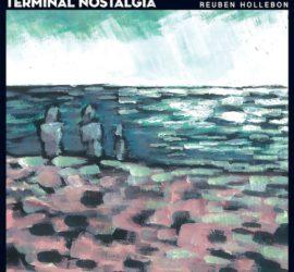 Reuben Hollebon Terminal Nostalgia Rezension Kritik