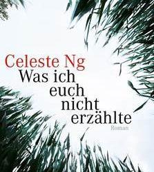 Was ich euch nicht erzählte Celeste Ng Kritik Rezension