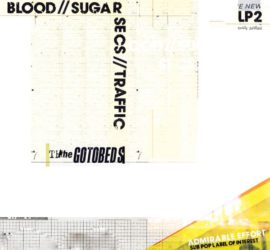 Blood // Sugar // Secs // Traffic The Gotobeds