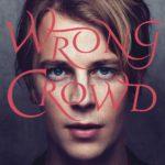 Wrong Crowd Tom Odell Kritik Rezension