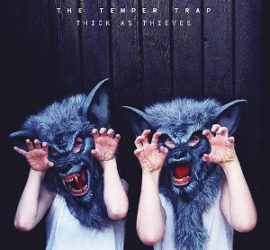 Thick As Thieves The Temper Trap Kritik Rezension